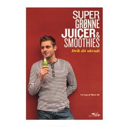 Super grønne Juicer & Smoothies, Drik dit ukrudt