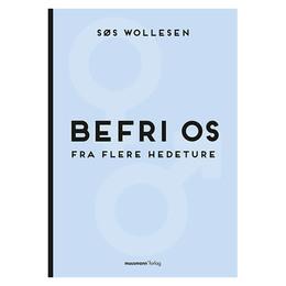 Bøger Befri os fra flere hedeture bog af Søs Wollesen 1 stk.