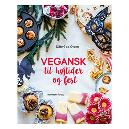 Vegansk t. højtider & fest bog Forfatter Ditte G