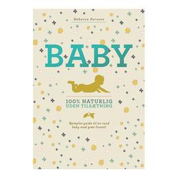 Baby 100% naturlig uden tilsætning bog Forfatter