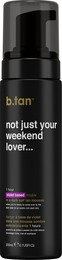 b.tan Selvbruner Mousse Not Just Your Weekend Lover