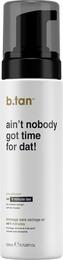 b.tan Selvbruner Mousse Ain't Nobody Got Time for Dat!