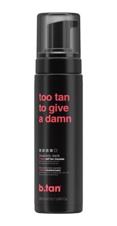 b.tan Selvbruner Mousse Too Tan To Give A Damn